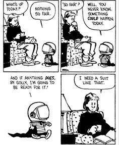 Always be ready Best Calvin And Hobbes, Calvin And Hobbes Quotes, Calvin And Hobbes Comics, Calvin And Hobbes Wallpaper, Art Drawings For Kids, Bd Comics, Short Comics, Humor Grafico, Classic Comics