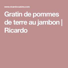 Gratin de pommes de terre au jambon   Ricardo