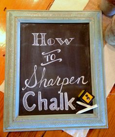 How to Sharpen Chalk... - I love having a chalk board canvas that I can change with the seasons, holidays, and my moods! Here is a clever and easy tip on how to…