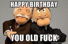 happy birthday old man 49 - Yahoo Image Search Results Sarcastic Birthday Wishes, Happy Birthday Wishes Cards, Happy Birthday Banners, Birthday Greetings, Happy Birthdays, Happy Birthday Uncle, Funny Happy Birthday Meme, Friend Birthday, Cute Birthday Quotes