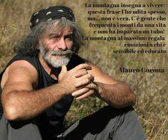 Mauro Corona Hai perfettamente ragione!