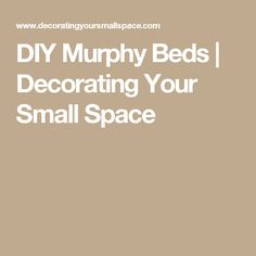 DIY Murphy Beds | Decorating Your Small Space