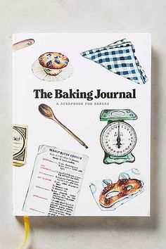 "The Baking Journal: ""A scrapbook for bakers and dessert conoisseurs.""Beautiful gift:) #baking #cooking #Anthropologie"