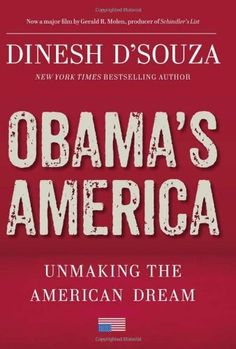Obama's America: Unmaking the American Dream by Dinesh D'Souza, http://www.amazon.com/dp/1596987782/ref=cm_sw_r_pi_dp_mn8mqb13QG67J