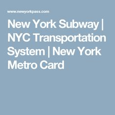 New York Subway | NYC Transportation System | New York Metro Card