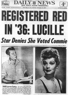Lucille Ball I love Lucy Red Scare Communism Golden Age of TV Desi Arnaz CBS television sitcom movie Three Stooges Marx Brothers Eisenhower grandpa History Class, History Facts, World History, I Love Lucy, Red Scare, Vintage Newspaper, Newspaper Headlines, Thats The Way, Cold War