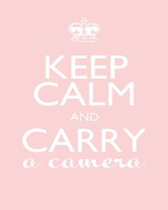 Photography Quotes : QUOTATION - Image : Quotes Of the day - Description Keep Calm & Carry A Camera Sharing is Caring - Don't forget to share this quote Keep Calm Posters, Keep Calm Quotes, Quotes To Live By, Me Quotes, Quotable Quotes, Funny Quotes, Pin It, Quotes About Photography, Love Photography
