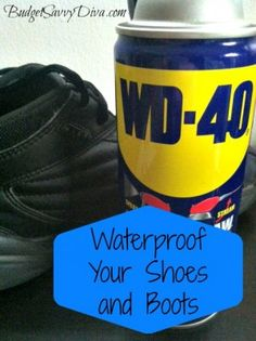 18 Brilliant Uses for WD-40 | How Does She.  Waterproof shoes and boots :)