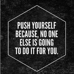 Push Yourself Quotes Fitness Quotes