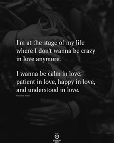 I'm At The Stage Of My Life Where I Don't Wanna Be Crazy In Love Anymore.