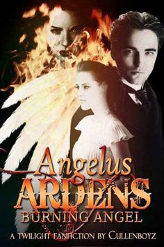 Angelus Ardens-Burning Angels By Cullenboyz Banner by Mina Rivera Fanfiction Stories, Fanfiction Net, Drama Free, Twilight, Have Fun, Thankful, Fandoms, Oblivion, My Love