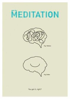 Talk about simple illustration, this is it !!!! Meditation can seem to be easy but it's not !!! That's why it takes time to find what works for you !!! Dedicate a month to it and see how much it helps you !!! Remember meditation is not about changing who you are, it's about accepting who you are !!! Trust me when this happens the people who understand you and get you will flock to you !!!