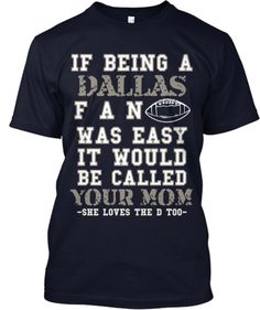 8b5891e8e Dallas cowboys tshirt dallas your mom