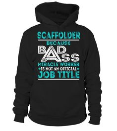"""# Scaffolder .    Scaffolder Because Badass Miracle Worker Special Offer, not available anywhere else!Available in a variety of styles and colorsBuy yours now before it is too late! Secured payment via Visa / Mastercard / Amex / PayPal / iDeal How to place an order  Choose the model from the drop-down menu Click on """"Buy it now"""" Choose the size and the quantity Add your delivery address and bank details And that's it!"""