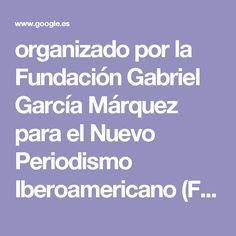 organizado por la Fundación Gabriel García Márquez para el Nuevo Periodismo Iberoamericano (FNPI); la Asociación de Periodistas Europeos (APE) y el CAF -Banco de Desarrollo de América Latina. Cuenta como aliada a laSecretaría General Iberoamericana (SEGIB) y con el apoyo del Centro de Formación de la Cooperación Española en Cartagena (CFCE).