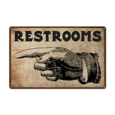 Nip those annoying questions about bathroom location in the bud! Hang this vintage pointing hand sign in your home or bar and all you have to do is