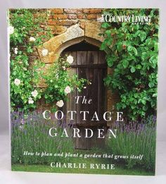 """Country Living"" the Cottage Garden: How to Plan and Plant a Garden That Grows Itself by Susy Smith, http://www.amazon.co.uk/dp/1855859815/ref=cm_sw_r_pi_dp_AZw3qb1DTKRKD"