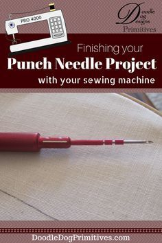 Finishing your punch needle project with your sewing machine - DoodleDog Designs Primitives Easy Sewing Projects, Sewing Hacks, Sewing Ideas, Sewing Patterns, Sewing Machines Best, Weavers Cloth, Peg Loom, Punch Needle Patterns, Rug Hooking Patterns