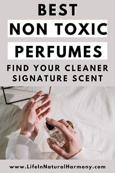 Check out the best non toxic perfumes rated as EWG Verified and EWG Safe. Eliminate toxins and swap out your old perfume for a cleaner, non toxic option. Non Toxic Makeup Foundation, Best Non Toxic Makeup Brands, Clean Makeup, Makeup Routine, Clean Beauty, Natural Makeup, Makeup Yourself, Perfume Fragrance, Personal Care