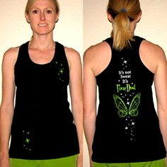 It's Not Sweat It's Pixie Dust... running tank.  I just got one of these, and let me tell you, it is SO comfy.  Great fit and great performance!