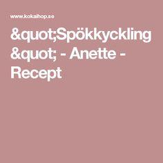 """""""Spökkyckling"""" - Anette - Recept"""