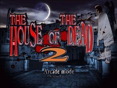 Download Sourcing : THE HOUSE OF THE DEAD 2 DOWNLOAD First Person Shooter, First Game, Games To Play, Arcade, Neon Signs, Pc Game, Vertigo, House, Zombies