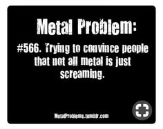 #metal #problem #566 #screaming #lol