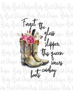 Country Music Shirts, Cowgirl Boots, Black Cowgirl, Western Boots, Riding Boots, Country Quotes, Types Of Printing, Digital Form, Glass Slipper