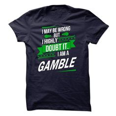 Its a GAMBLE Thing Strong name 2015 #name #GAMBLE #gift #ideas #Popular #Everything #Videos #Shop #Animals #pets #Architecture #Art #Cars #motorcycles #Celebrities #DIY #crafts #Design #Education #Entertainment #Food #drink #Gardening #Geek #Hair #beauty #Health #fitness #History #Holidays #events #Home decor #Humor #Illustrations #posters #Kids #parenting #Men #Outdoors #Photography #Products #Quotes #Science #nature #Sports #Tattoos #Technology #Travel #Weddings #Women