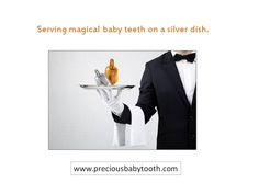 Serving magical baby teeth on a silver dish
