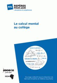 Bernard Anselmo et Hélène Zucchetta - Le calcul mental au collège. http://hip.univ-orleans.fr/ipac20/ipac.jsp?session=146614998UW3X.1016&profile=scd&source=~!la_source&view=subscriptionsummary&uri=full=3100001~!590659~!0&ri=8&aspect=subtab48&menu=search&ipp=25&spp=20&staffonly=&term=Le+calcul+mental+au+coll%C3%A8ge&index=.GK&uindex=&aspect=subtab48&menu=search&ri=8&limitbox_1=LO01+=+ITIUF+or+SE01+=+ITIUF+or+$LD6+=+RELEC