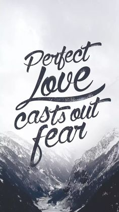 October 27 - no fear - 1 john -perfect love casts out all fear/bible verse/quote. jessica j · bible verse wallpaper iphone Bible Verses About Faith, Bible Verses Quotes, Bible Scriptures, Music Quotes, Powerful Scriptures, Prayer Quotes, Scripture Verses, Verses Wallpaper, Christian Wallpaper
