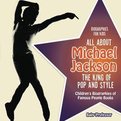 Biographies for Kids - All about Michael Jackson: The King of Pop and Style - Children's Biographies