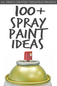 100+ Spray Paint Ideas