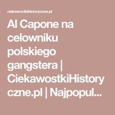 Al Capone na celowniku polskiego gangstera | CiekawostkiHistoryczne.pl | Najpopularniejszy magazyn o historii w Polsce - Strona 2