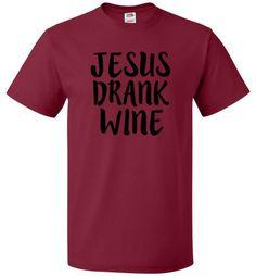 Jesus Drank Wine Shirt Funny Christian Tee - oTZI Shirts - 1