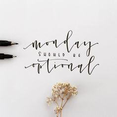 monday should be optional quote lettering