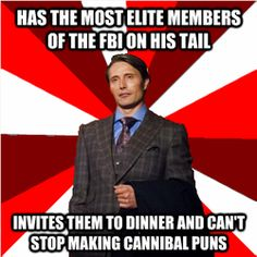 The cannibal puns in Hannibal are roughly equivalent to the Dick jokes in the leviathan season of SPN