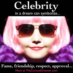 dating a celebrity dream interpretation Celebrities to dream that you are a celebrity may indicate that you have set your goals too high and they may be impossible to attain right now.
