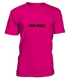 I LOVE HOUDA  #gift #idea #shirt #image #BestCancerIdeas #funnygiftshirt #videotv #gamingshirt