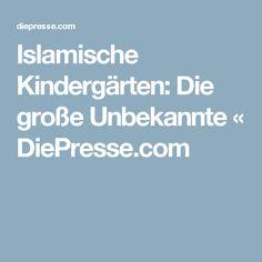 Islamische Kindergärten: Die große Unbekannte « DiePresse.com Kindergarten, Islam, Parenting, Education, True Words, Kinder Garden, Muslim, Preschool, Kindergartens