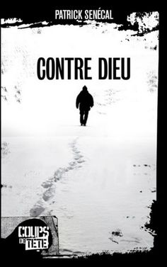 Contre Dieu by Patrick Senécal - Books Search Engine Nicholas Sparks, Books To Read, My Books, Bee Book, Comic Movies, Lectures, Romans, Book Worms, Literature