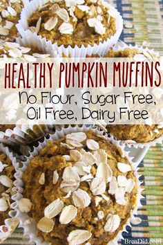 No Flour, Sugar Free, Oil Free, Dairy Free Healthy Pumpkin Muffins Recipe - Toasted oats make these gluten free muffins delicious and healthy.  via @brendidblog