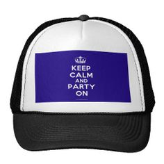 keep calm and party on hat is so cool