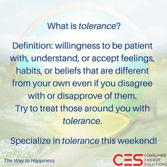 Let love and tolerance shine this #weekend!   #CES #TWTH #TheWayToHappiness