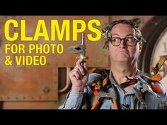 All The Clamps You Would Need And How To Use Them - A Primer - DIY Photography
