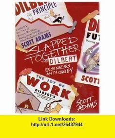 Slapped Together The Dilbert Business Anthology (9780060186210) Scott Adams , ISBN-10: 0060186216  , ISBN-13: 978-0060186210 ,  , tutorials , pdf , ebook , torrent , downloads , rapidshare , filesonic , hotfile , megaupload , fileserve