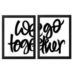 WE GO TOGETHER by pen hearts paper
