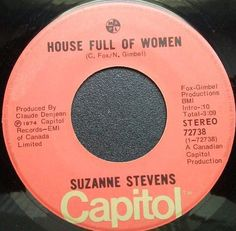 """Suzanne Stevens – House Full Of Women / Lonesome River Label: Capitol Records – 72738 Format: Vinyl, 7"""", 45 RPM, Stereo Country: Canada Released: 1974 Genre: Pop Capitol Records, Label, Canada, River, Pop, Country, House, Women, Popular"""