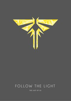 Follow the light, The Last of Us minimal video game posters artwork by Danilo Caldararo.